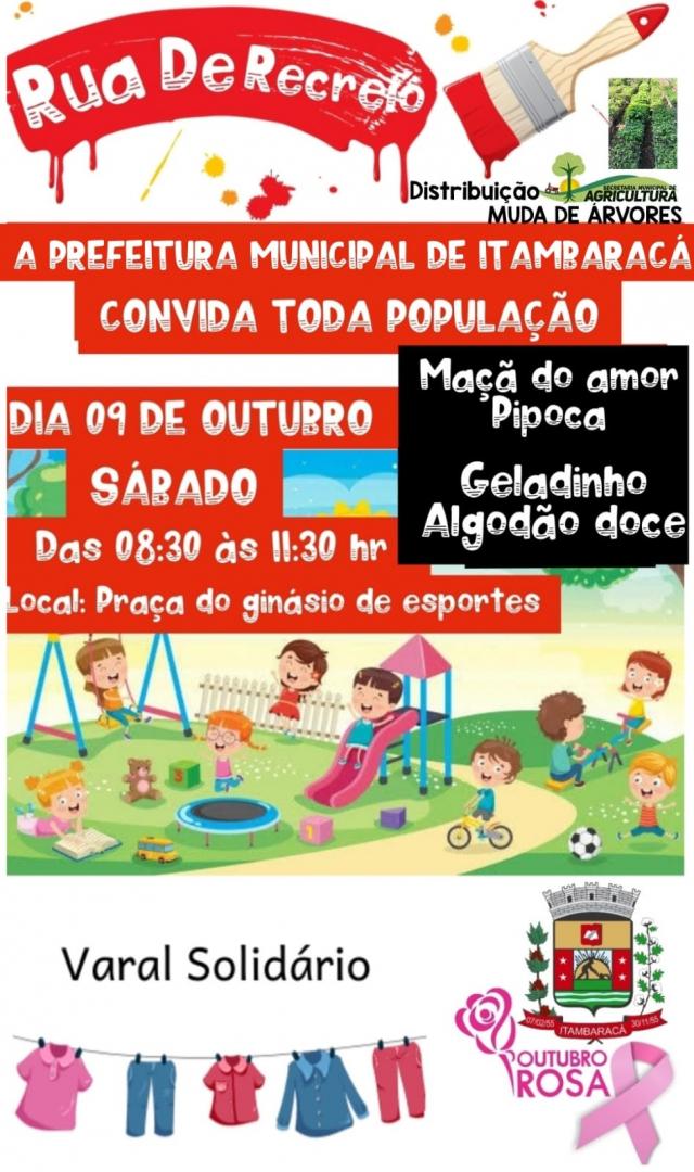 A Prefeitura Municipal de Itambaracá Convida toda População para a RUA DE RECREIO. Dia 09/10/2021, Das 08:30 às 11:30hs, na Praça do Ginásio de Esportes.